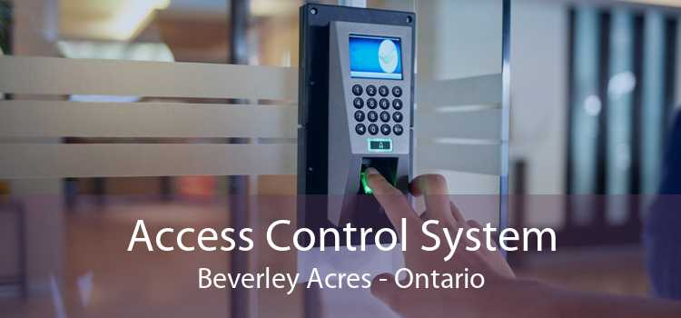 Access Control System Beverley Acres - Ontario
