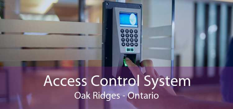 Access Control System Oak Ridges - Ontario