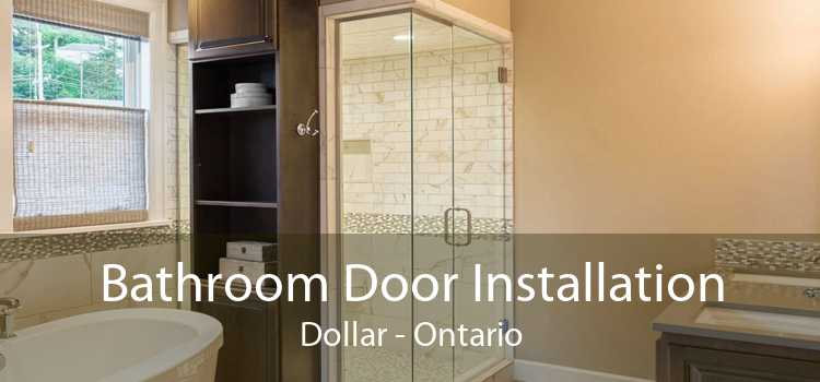 Bathroom Door Installation Dollar - Ontario