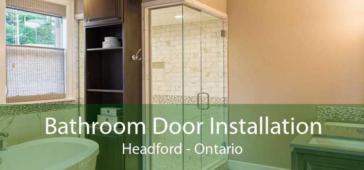 Bathroom Door Installation Headford - Ontario