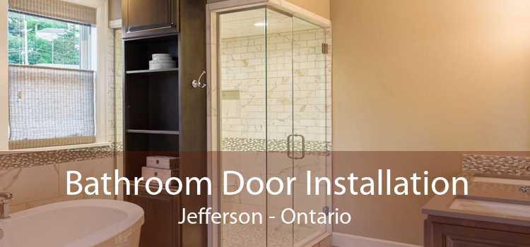 Bathroom Door Installation Jefferson - Ontario