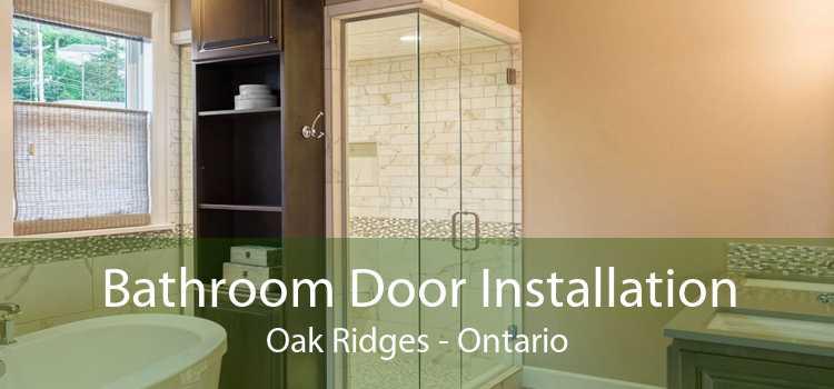 Bathroom Door Installation Oak Ridges - Ontario