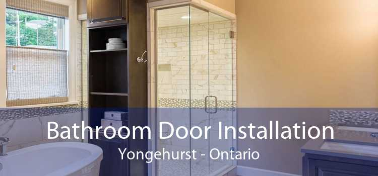 Bathroom Door Installation Yongehurst - Ontario