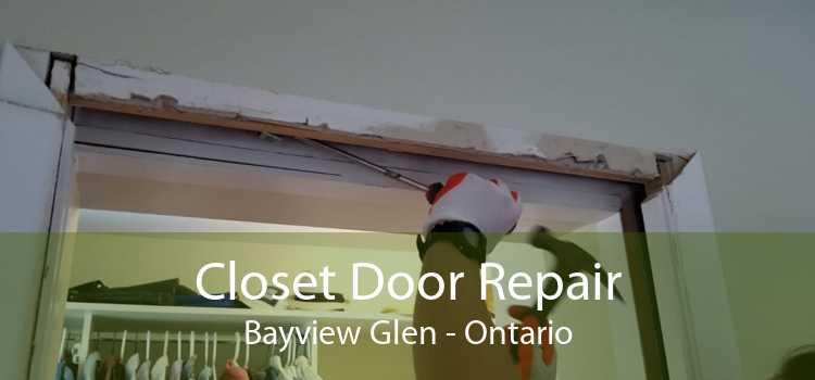 Closet Door Repair Bayview Glen - Ontario