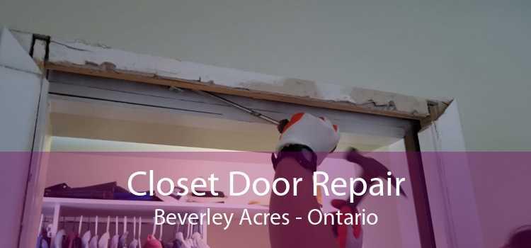 Closet Door Repair Beverley Acres - Ontario