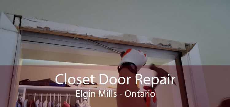 Closet Door Repair Elgin Mills - Ontario
