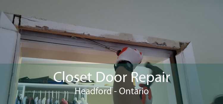Closet Door Repair Headford - Ontario