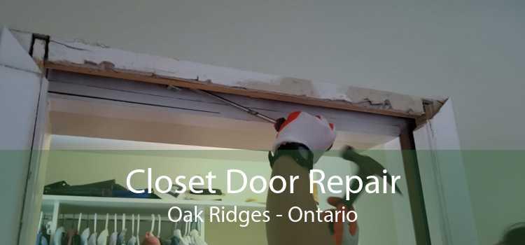 Closet Door Repair Oak Ridges - Ontario