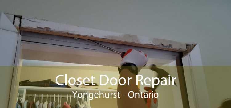 Closet Door Repair Yongehurst - Ontario