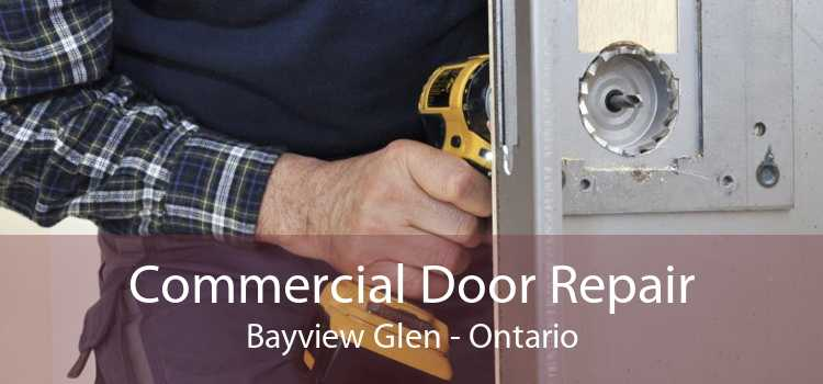 Commercial Door Repair Bayview Glen - Ontario