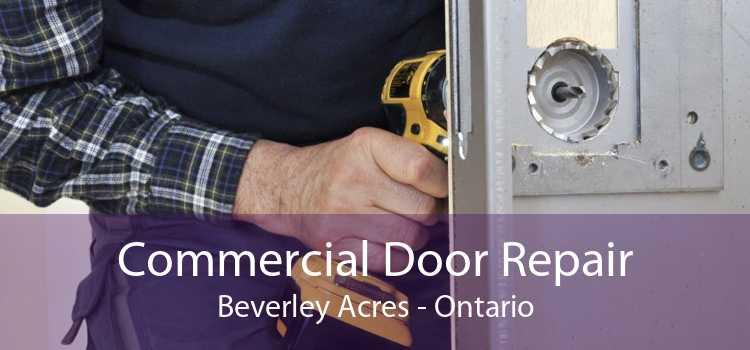 Commercial Door Repair Beverley Acres - Ontario