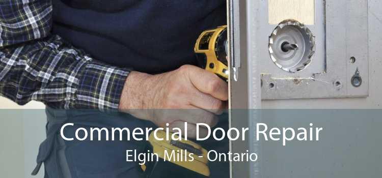 Commercial Door Repair Elgin Mills - Ontario