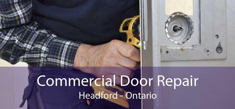 Commercial Door Repair Headford - Ontario