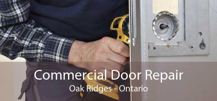 Commercial Door Repair Oak Ridges - Ontario