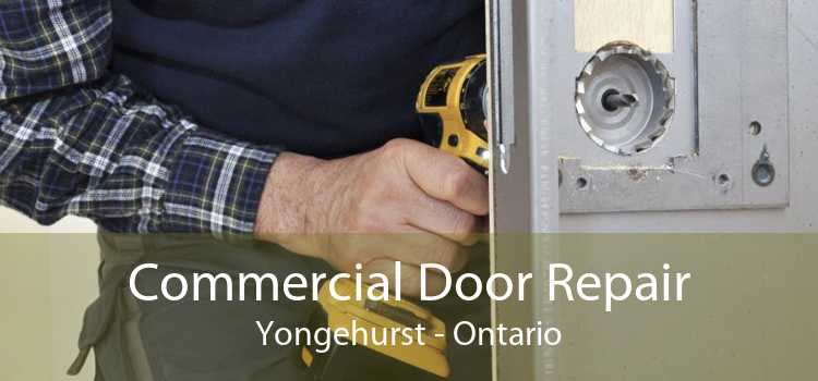 Commercial Door Repair Yongehurst - Ontario