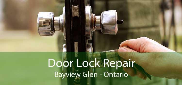 Door Lock Repair Bayview Glen - Ontario