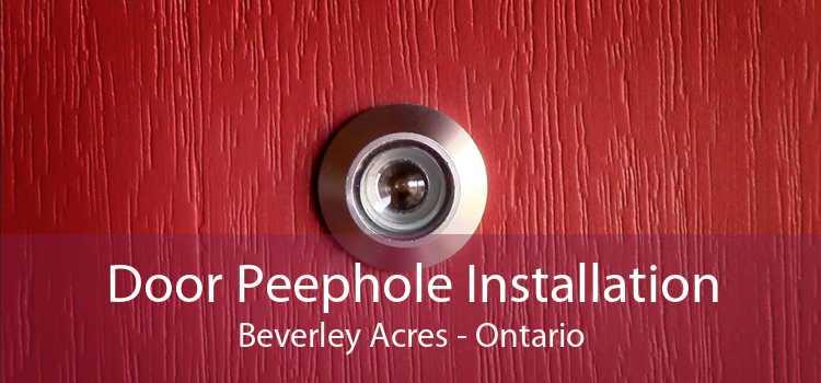 Door Peephole Installation Beverley Acres - Ontario