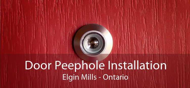 Door Peephole Installation Elgin Mills - Ontario