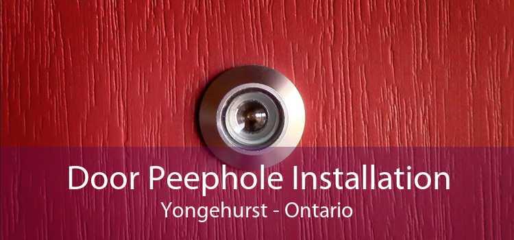 Door Peephole Installation Yongehurst - Ontario