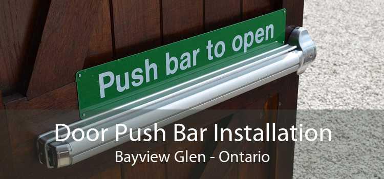 Door Push Bar Installation Bayview Glen - Ontario