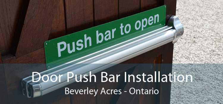 Door Push Bar Installation Beverley Acres - Ontario
