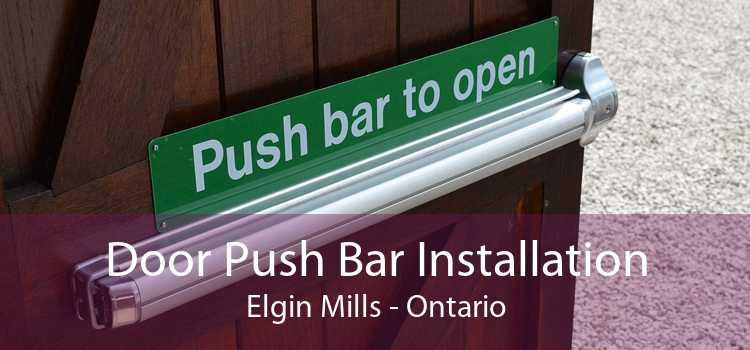 Door Push Bar Installation Elgin Mills - Ontario