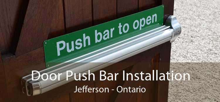 Door Push Bar Installation Jefferson - Ontario