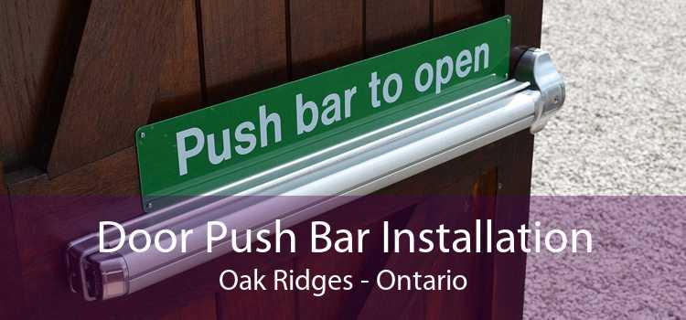 Door Push Bar Installation Oak Ridges - Ontario