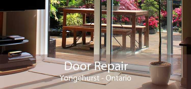 Door Repair Yongehurst - Ontario