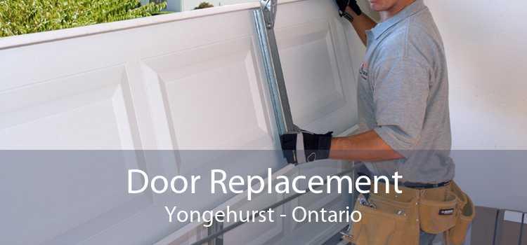 Door Replacement Yongehurst - Ontario