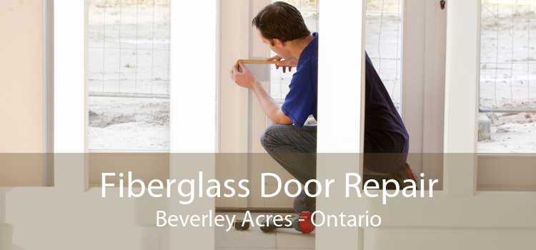 Fiberglass Door Repair Beverley Acres - Ontario