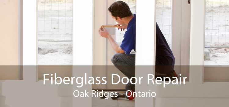 Fiberglass Door Repair Oak Ridges - Ontario