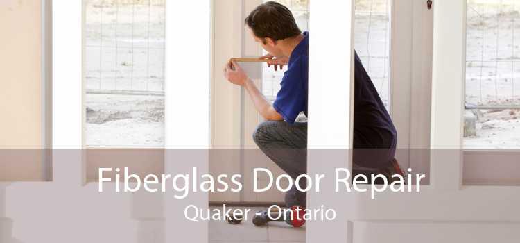 Fiberglass Door Repair Quaker - Ontario