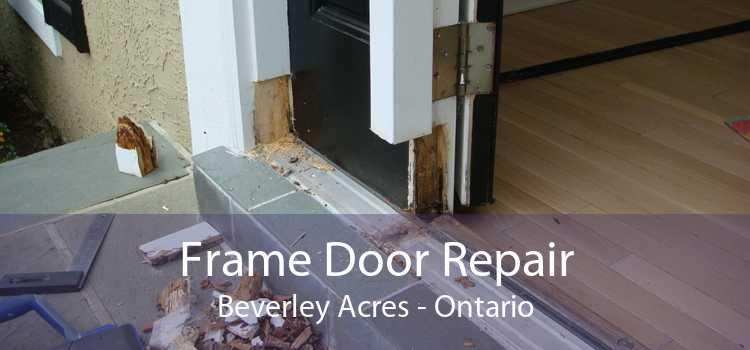 Frame Door Repair Beverley Acres - Ontario