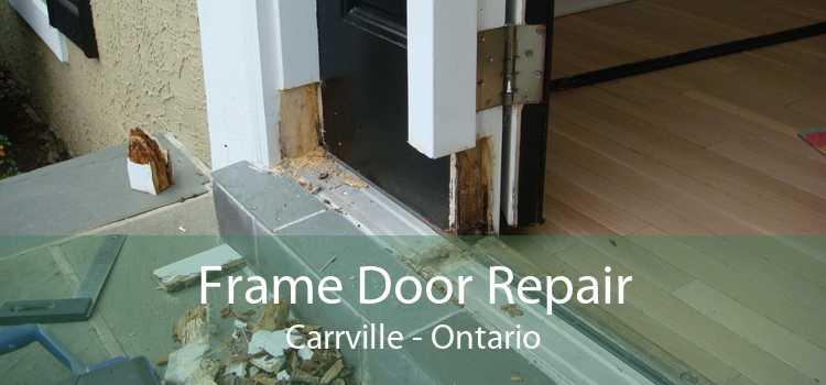 Frame Door Repair Carrville - Ontario