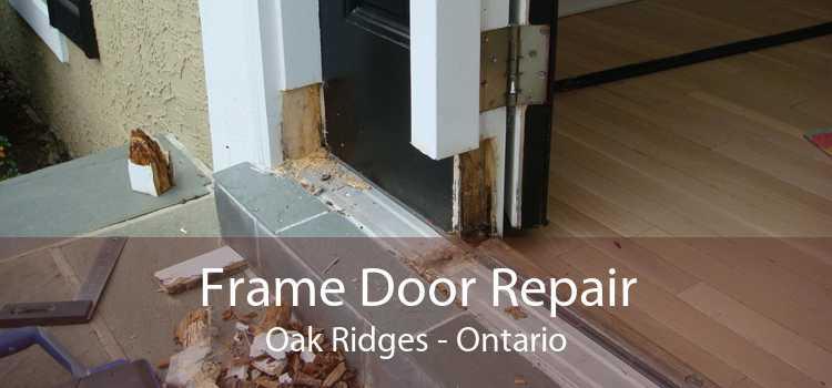 Frame Door Repair Oak Ridges - Ontario
