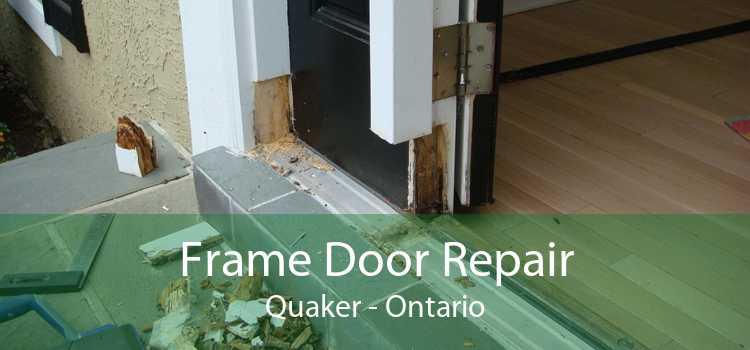Frame Door Repair Quaker - Ontario