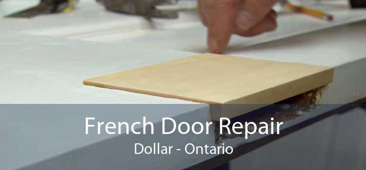 French Door Repair Dollar - Ontario