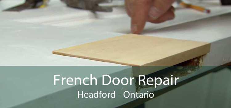 French Door Repair Headford - Ontario