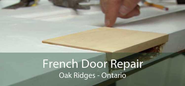 French Door Repair Oak Ridges - Ontario