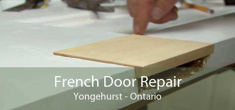 French Door Repair Yongehurst - Ontario
