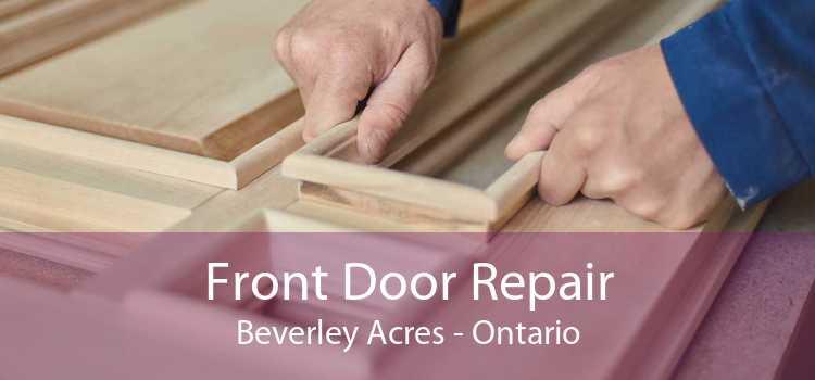 Front Door Repair Beverley Acres - Ontario
