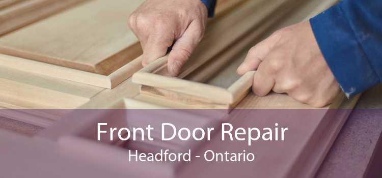 Front Door Repair Headford - Ontario