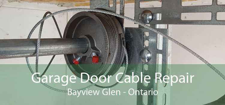 Garage Door Cable Repair Bayview Glen - Ontario
