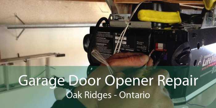 Garage Door Opener Repair Oak Ridges - Ontario