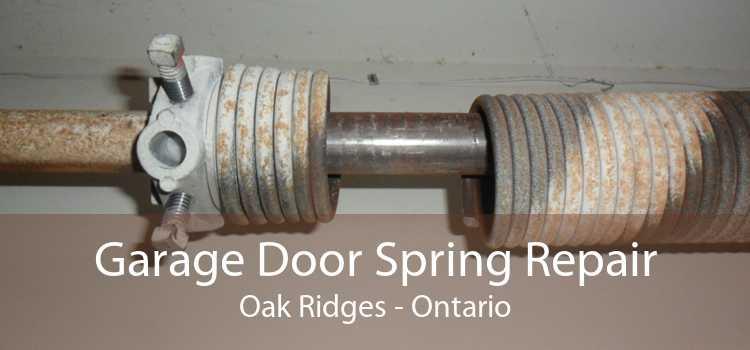 Garage Door Spring Repair Oak Ridges - Ontario