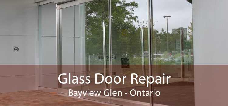 Glass Door Repair Bayview Glen - Ontario