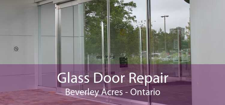 Glass Door Repair Beverley Acres - Ontario