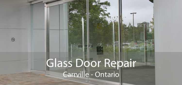 Glass Door Repair Carrville - Ontario