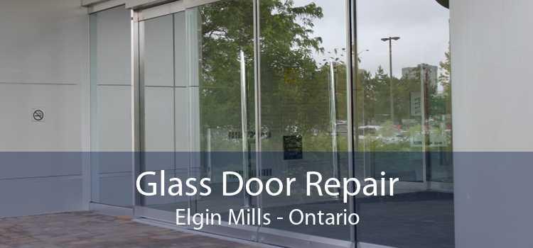 Glass Door Repair Elgin Mills - Ontario
